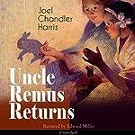 Uncle Remus Returns | Joel Chandler Harris