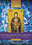 The Byzantine Empire: A Historical Encyclopedia [2 volumes] (Empires of the World)