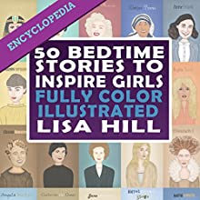 50 Bedtime Stories to Inspire Girls Audiobook by Lisa Hill Narrated by Kelly Rhodes