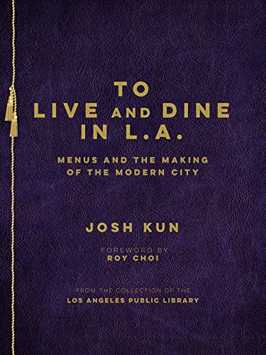 To Live and Dine in L.A.: Menus and the Making of the Modern City