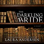 The Darkling Bride: A Novel: Gallagher Family Series, Book 1 | Laura Andersen
