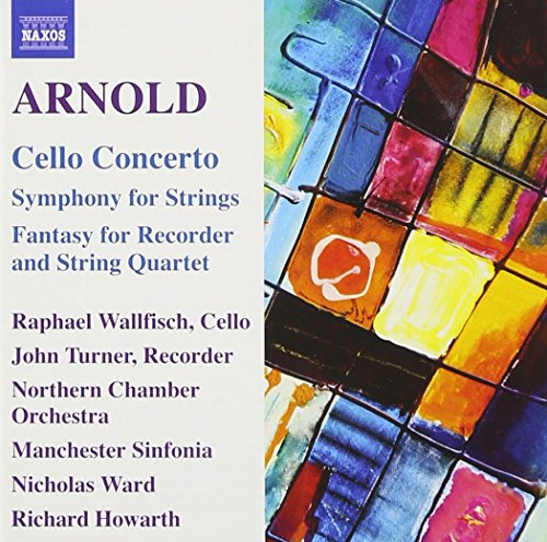 arnold-cello-concerto-symphony-for-strings-fantasy-for-recorder-and-string-quartet