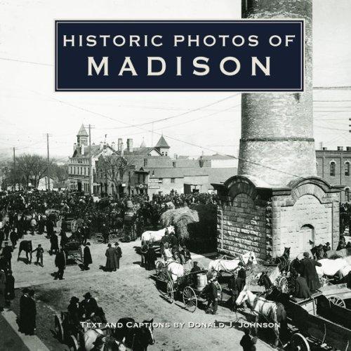 Historic Photos Of Madison: Donald J. Johnson: 9781596523357: Amazon.com:  Books