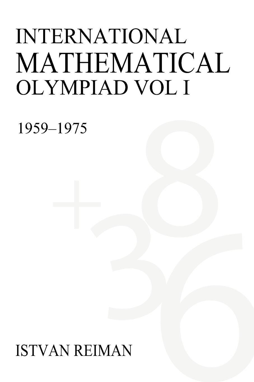 Read Online International Mathematical Olympiad Volume 1: 1959–1975 (Anthem Science, Technology & Medicine) pdf