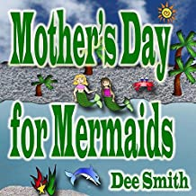 Mother's Day for Mermaids: Mother's Day Picture Book for Children celebrating Mother's Day with a Mother's Day gift for a Mermaid Mom