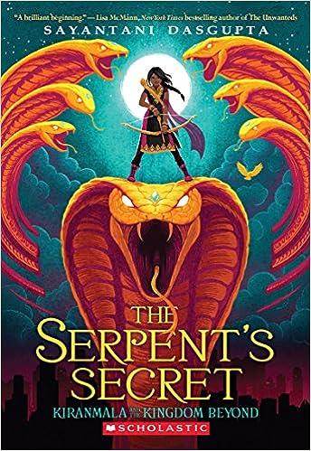 The Serpents Secret Kiranmala and the Kingdom Beyond #1