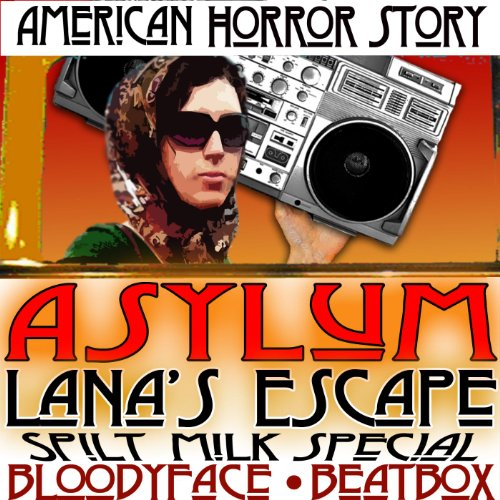 American Horror Story Asylum Lana's Escape BloodyFace Beatbox Spilt
