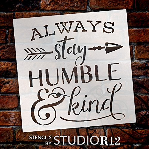 Always Stay Humble and Kind Stencil - with Rustic Arrow and Ampersand by StudioR12 | Reusable Word Template for Painting on Wood | Chalk, Mixed Media | Wall Art, DIY Home Decor - Select Size by Studio R 12