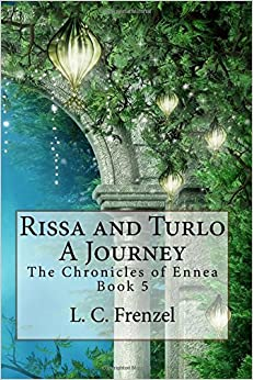 Book Rissa and Turlo, A Journey: The Chronicles of Ennea Book 5