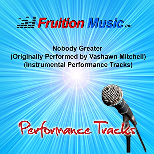 Nobody Greater (F#) [Originally Performed by Vashawn Mitchell] [Bass Play-Along - Bass Mitchell