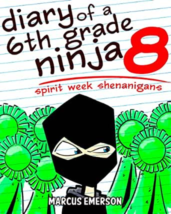 Diary of a 6th Grade Ninja 8: Spirit Week Shenanigans (a ...
