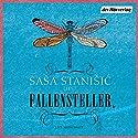 Fallensteller Hörspiel von Sasa Stanisic Gesprochen von: Sasa Stanisic