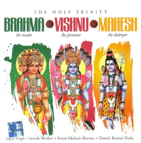The Holy Trinity Brahma (The Creator) Vishnu (The Preserver) Mahesh (The Destroyer) (Set of Two Audio -