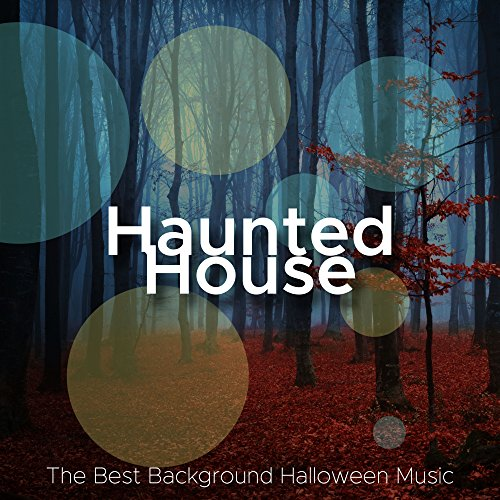Haunted House - The Best Background Halloween Music for Parties in Denver, Los Angeles, Chicago, San Francisco, New -