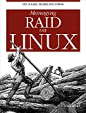 Read Online Managing RAID on Linux: Fast, Scalable, Reliable Data Storage Doc