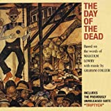 Day Of The Dead: Based On The Words Of Malcolm Lowry With Music By Graham Col by Graham Collier (2004-07-27)
