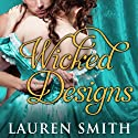 Wicked Designs: League of Rogues, Book 1 Audiobook by Lauren Smith Narrated by Heather Wilds