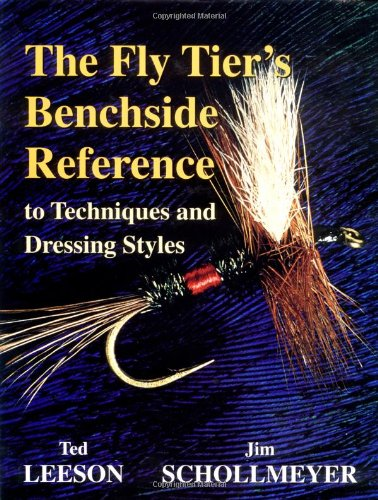 - The Fly Tier's Benchside Reference