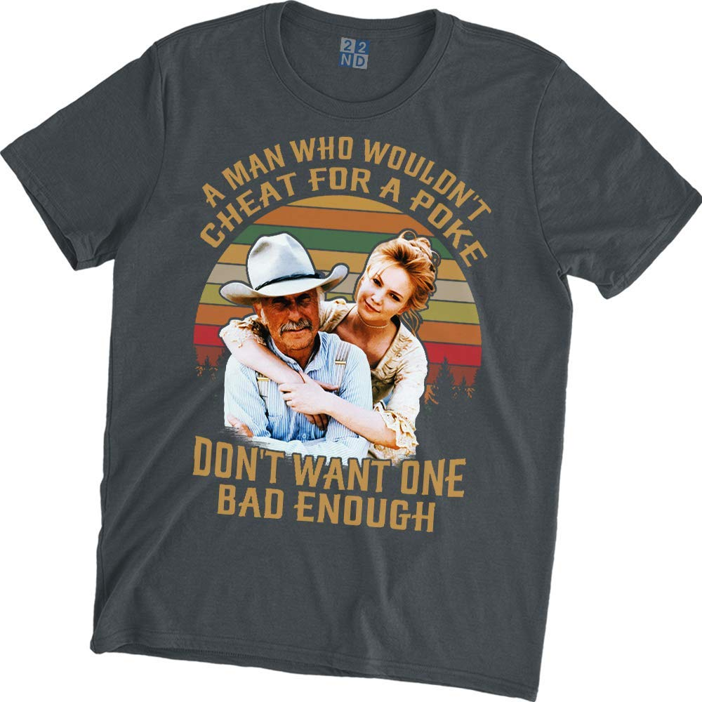 A Man Who Wouldn't Cheat for A Poke Don't Want One Bad Enough Vintage Retro T-Shirt Lonesome Dove