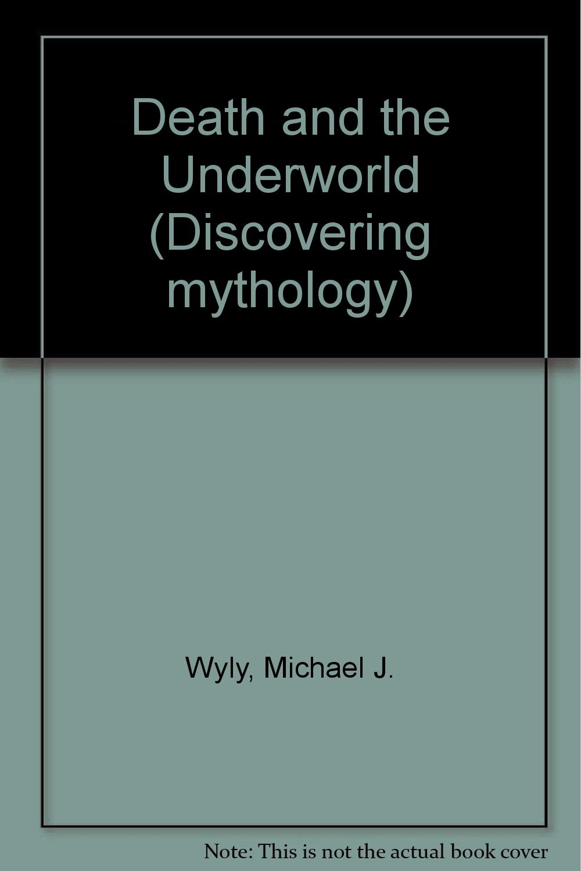 Discovering Mythology - Death and the Underworld