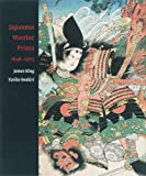 Japanese Warrior Prints, 1646-1904, King, James and Iwakiri, Yuriko, 9074822843