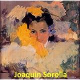 360 Color Paintings of Joaquin (Joaquín) Sorolla y Bastida - Valencian Spanish Painter (February 27, 1863 – August 10, 1923)