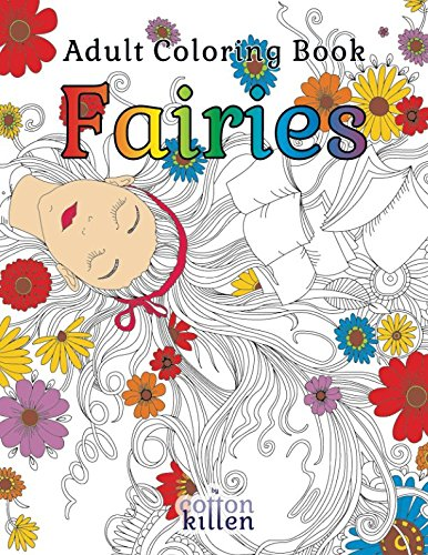 Fairies - Adult Coloring Book: 49 of the most exquisite designs for a relaxed and joyful coloring time -