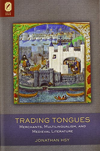 Trading Tongues: Merchants, Multilingualism, and Medieval Literature (Interventions: New Studies Medieval Cult)
