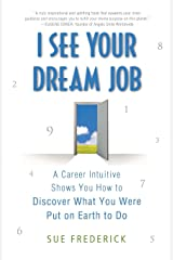 I SEE YOUR DREAM JOB Paperback