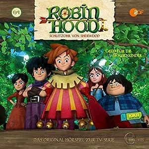 Geld für die Waisenkinder (Robin Hood - Schlitzohr von Sherwood 9) Hörspiel