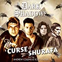 Dark Shadows - The Curse of Shurafa Performance by Rob Morris Narrated by Andrew Collins, Scott Haran, Stephanie Ellyne