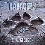 Ravagers | C. A. Gleason