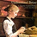 Understood Betsy Audiobook by Dorothy Canfield Fisher Narrated by Anne Hancock