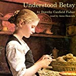 Understood Betsy | Dorothy Canfield Fisher