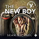 The New Boy: Iron Eagle Gym, Book 1 | Sean Michael