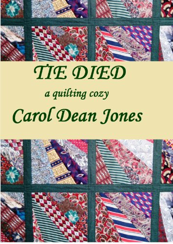 TIE DIED (A Quilting Cozy Book (Jones Duvet)