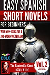 The Canterville Ghost: Easy Spanish Short Novels for Beginners With 60+ Exercises & 200-Word Vocabulary (Learn Spanish) (ESLC Reading Workbook Series nº 2) (Spanish Edition) Kindle Edition