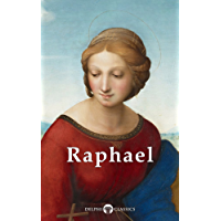 Delphi Complete Works of Raphael (Illustrated) (Masters of Art Book 13)