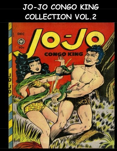 Jo-Jo Congo King Collection Vol. 2: 12 Issue Super Collection - Golden Age Jungle Comic Collection