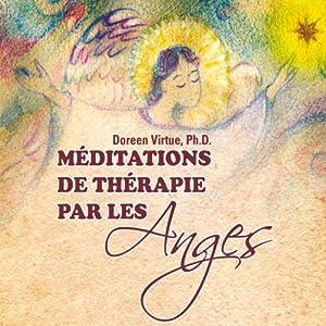 Méditations de thérapie par les Anges   Livre audio