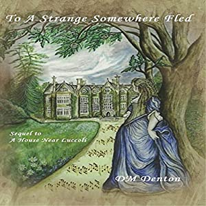 To a Strange Somewhere Fled Audiobook
