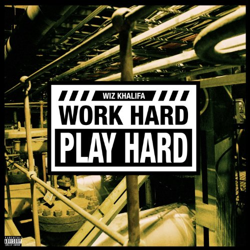 Dp On Hard Work: Work Hard, Play Hard [Explicit] By Wiz Khalifa On Amazon