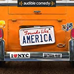 Sounds Like America |  Audible Comedy