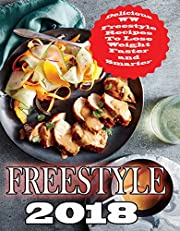 Weight Watchers Freestyle 2018: Delicious WW Freestyle Recipes To Lose Weight Faster and Smarter (Freestyle Cookbook)
