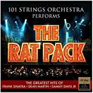 101 Strings Orchestra Performs The Rat Pack – The Greatest Hits of Frank Sinatra – Dean Martin – Sammy Davis J