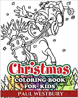 Christmas Coloring Book for Kids Great Christmas Gift for Kids to