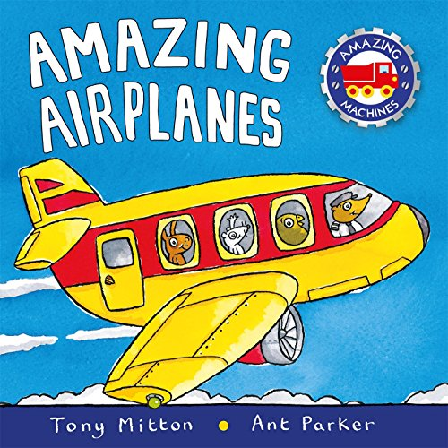 Amazing Airplanes (Amazing Machi...