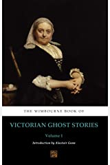 The Wimbourne Book of Victorian Ghost Stories: Volume 1 Kindle Edition
