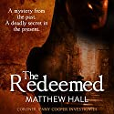 The Redeemed: Coroner Jenny Cooper, Book 3 Audiobook by Matthew Hall Narrated by Sian Thomas