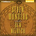 Seven Wonders Audiobook by Ben Mezrich Narrated by Luke Daniels